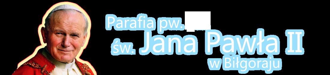 Parafia pw. Św. Jana Pawła II w Biłgoraju